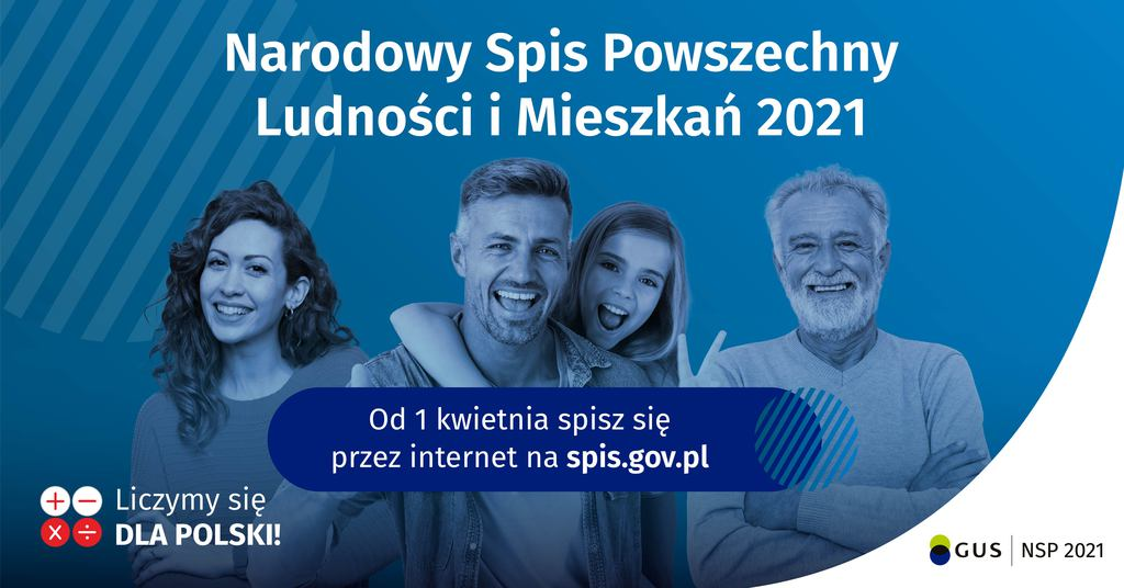 Narodowy Spis Powszechny Ludności i Mieszkań 2021, wejdź na spis.gov.pl i spisz się! Spis trwa od 1 kwietnia 2021r.